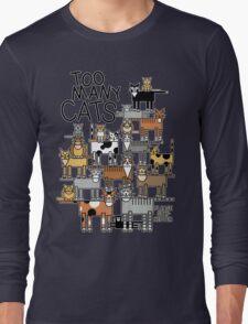 Too Many Cats Long Sleeve T-Shirt