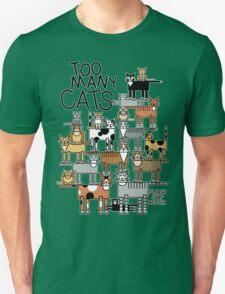 Too Many Cats Unisex T-Shirt