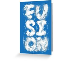 Fusion Greeting Card