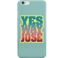 YES WAY JOSE iPhone Case/Skin