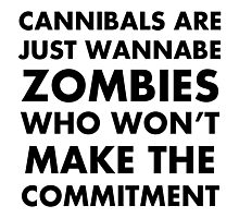 Cannibals Wannabe Zombies  Photographic Print
