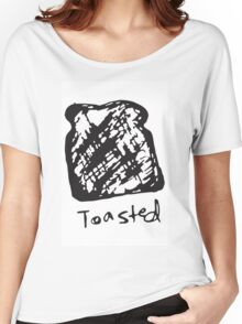 Toasted Women's Relaxed Fit T-Shirt
