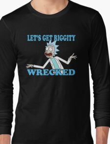 rick and morty, rick, morty, tv, comedy, cartoon, rick sanchez, riggity, wuba, wrecked, free, funny, show. Long Sleeve T-Shirt