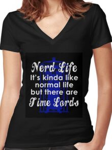 Nerd Life, It's Kinda Like Normal Life But There Are Time Lords Women's Fitted V-Neck T-Shirt