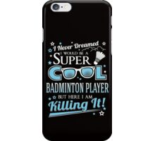 SUPER COOL BADMINTON PLAYER iPhone Case/Skin