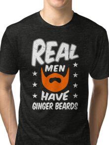 Real Men Have Ginger Beards Tri-blend T-Shirt