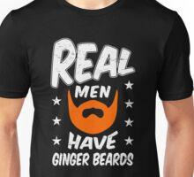 Real Men Have Ginger Beards Unisex T-Shirt