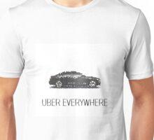 Uber Everywhere! Unisex T-Shirt