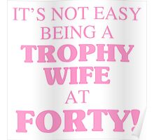 Trophy Wife At 40 Poster