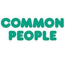 Common People, Not Famous at All Photographic Print