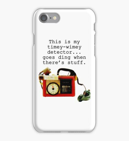 Doctor Who, This is My Timey-Wimey Detector... iPhone Case/Skin
