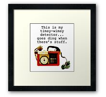 Doctor Who, This is My Timey-Wimey Detector... Framed Print
