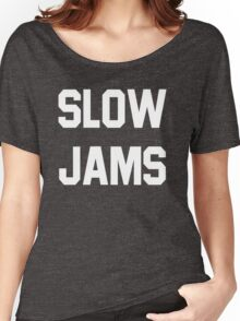 slow jams Women's Relaxed Fit T-Shirt