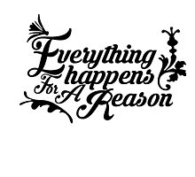 Everything happens for a reason (embellished) Photographic Print