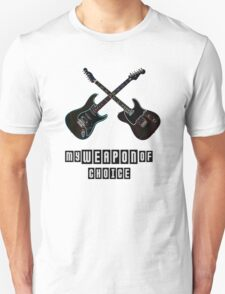 Guitar is my weapon of choice Unisex T-Shirt