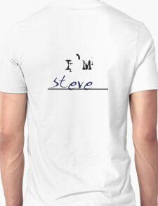 I'm Steve Unisex T-Shirt