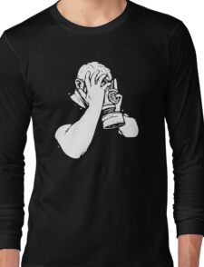 Its All Too Much Sometimes Long Sleeve T-Shirt