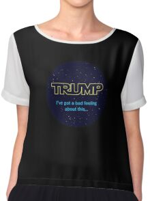 TRUMP - I've got a bad feeling about this... Women's Chiffon Top