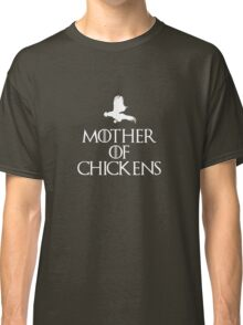 Mother Of Chickens -Dark T Classic T-Shirt