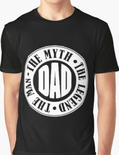 Dad The Man The Myth Graphic T-Shirt
