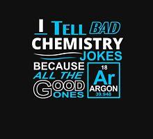 I tell Bad Chemistry Jokes Unisex T-Shirt