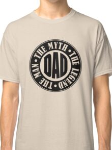 Dad The Man The Legend Classic T-Shirt