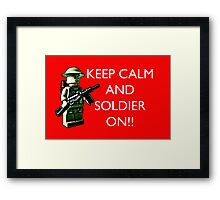 Keep Calm and soldier on!  Framed Print