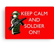 Keep Calm and soldier on!  Canvas Print