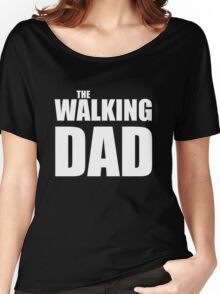 Papa The Walking Dad Women's Relaxed Fit T-Shirt
