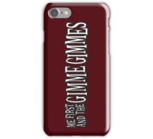 Me First and the Gimme Gimmes iPhone Case/Skin