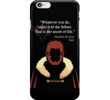 Whatever you do, enjoy it to the fullest, That is the secret of life iPhone Case/Skin