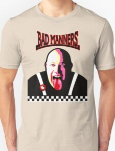 It's A Bad Bad Manners Unisex T-Shirt