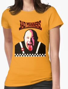 It's A Bad Bad Manners Womens Fitted T-Shirt