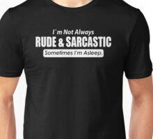 RUDE & SARCASTIC Unisex T-Shirt