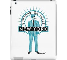 Bonjour ma belle New York by Francisco Evans ™ iPad Case/Skin