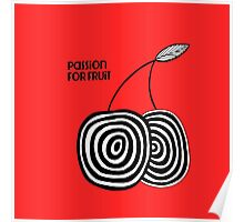 Passion For Fruit- Cherry Poster