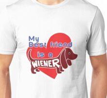 My Best Friend is a Wiener (dog) Unisex T-Shirt