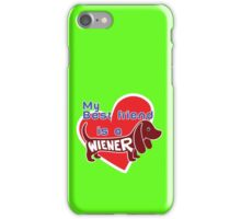 My Best Friend is a Wiener (dog) iPhone Case/Skin