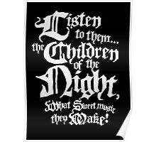 Listen to them... the Children of the Night, what sweet music they make Poster