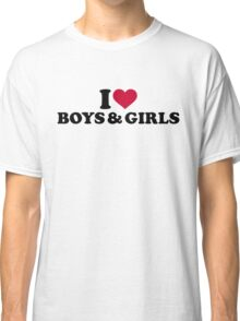 I love boys and girls Classic T-Shirt