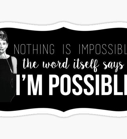 "Audrey Hepburn ""I'm Possible"" quote Sticker"