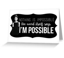 "Audrey Hepburn ""I'm Possible"" quote Greeting Card"