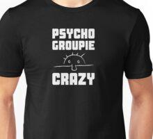 Psycho, groupie, cocaine, crazy Unisex T-Shirt