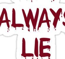 RED LIPS ALWAYS LIE Sticker