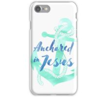 Anchored in Jesus iPhone Case/Skin