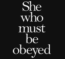 SHE, She who must be obeyed! My Wife? In Charge? White type Womens Fitted T-Shirt