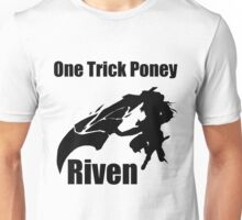 One Trick Poney Riven Unisex T-Shirt