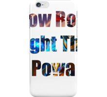 Row Row Fight the Powa iPhone Case/Skin