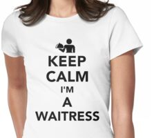 Keep calm I'm a waitress Womens Fitted T-Shirt