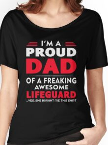 PROUD DAD OF A Lifeguard Women's Relaxed Fit T-Shirt